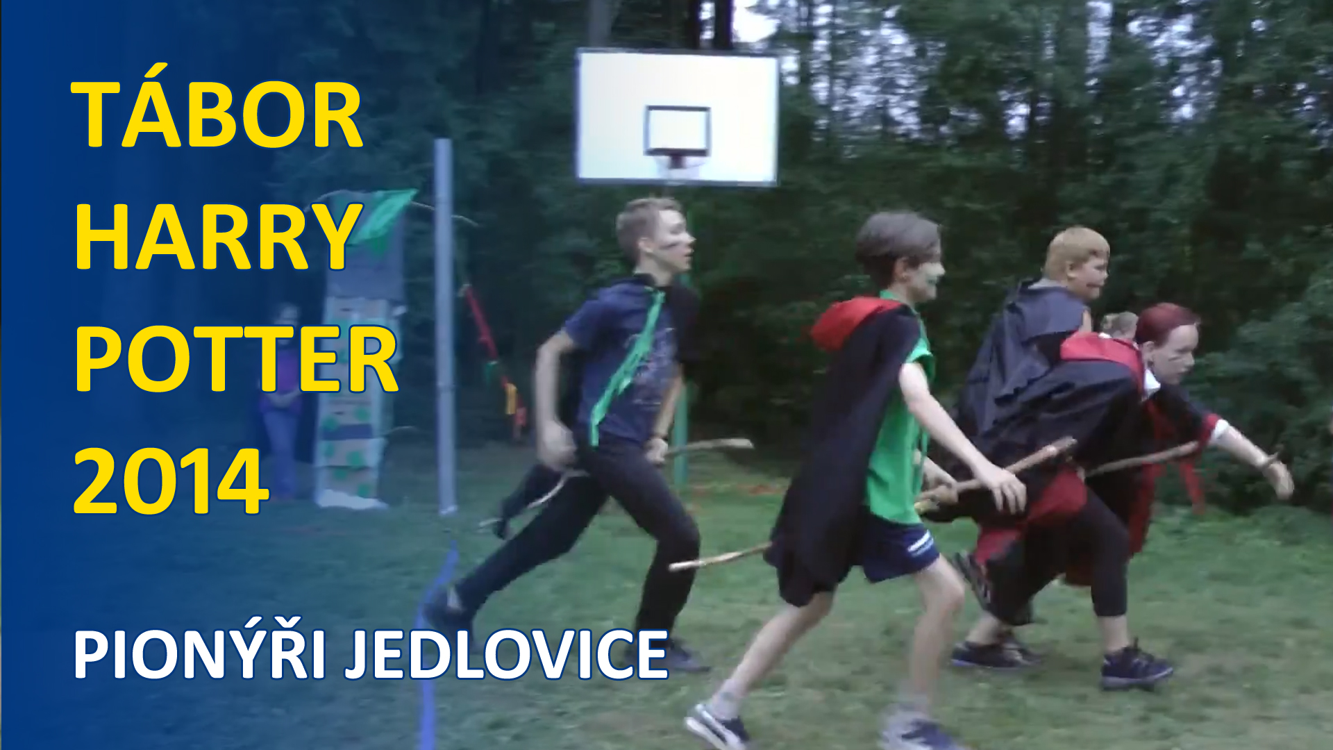 Tábor Harry Potter 2014 - Pionýři Jedlovice