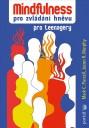 Mindfulness pro zvládání hněvu - pro teenagery  (vydal Portál, 2021)