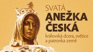 30. výročí svatořečení Anežky České - výstava v sídle Senátu Parlamentu ČR (detail plakátu), 2011